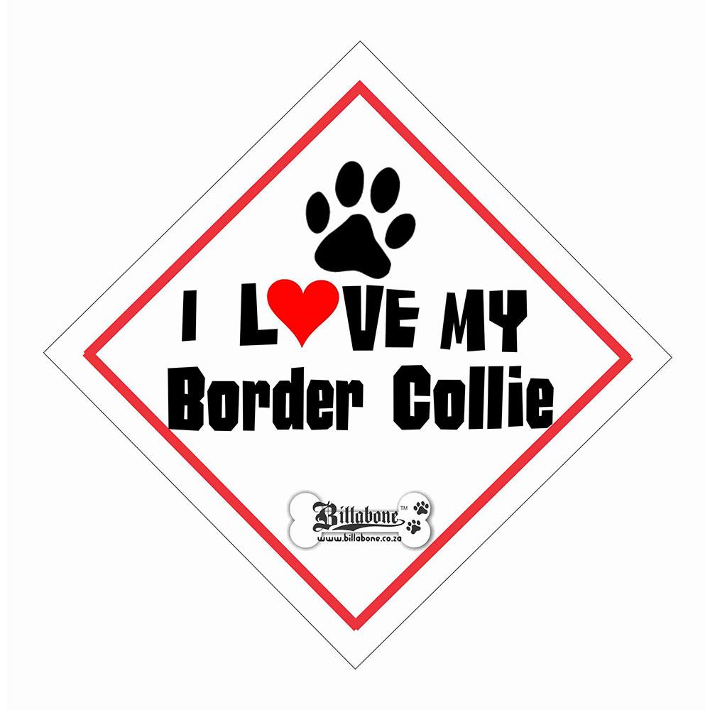 """Billabone - """"I Love my Border Collie"""" On Board Sign"""