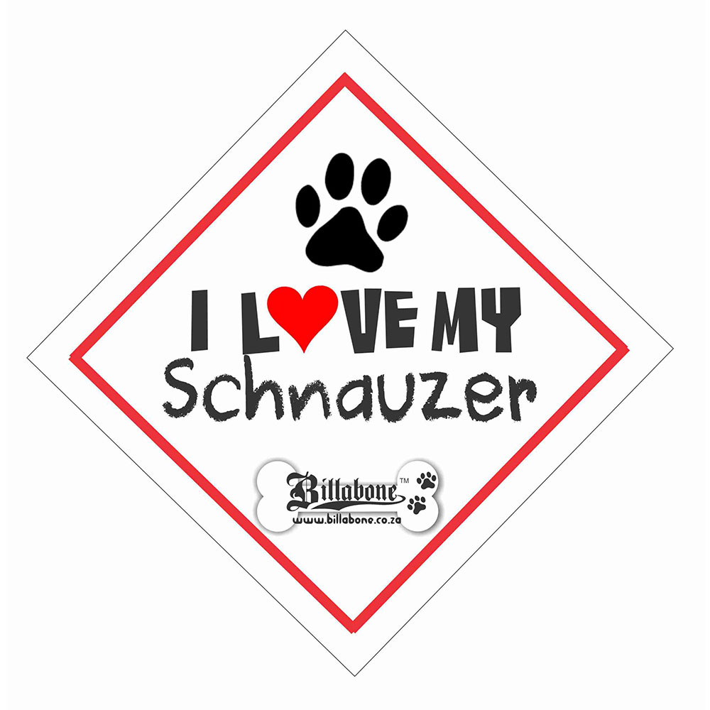 "Billabone - ""I Love my Schnauzer"" On Board Sign"