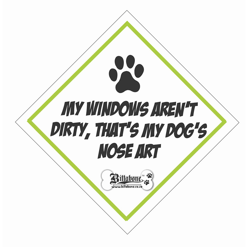 "Billabone - ""My windows aren't dirty, that's my dog's nose art"" On Board Sign"