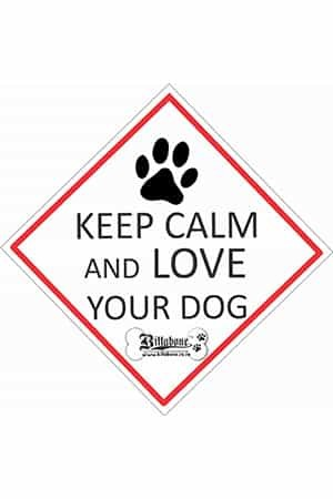 Keep calm and love your dog on board sign