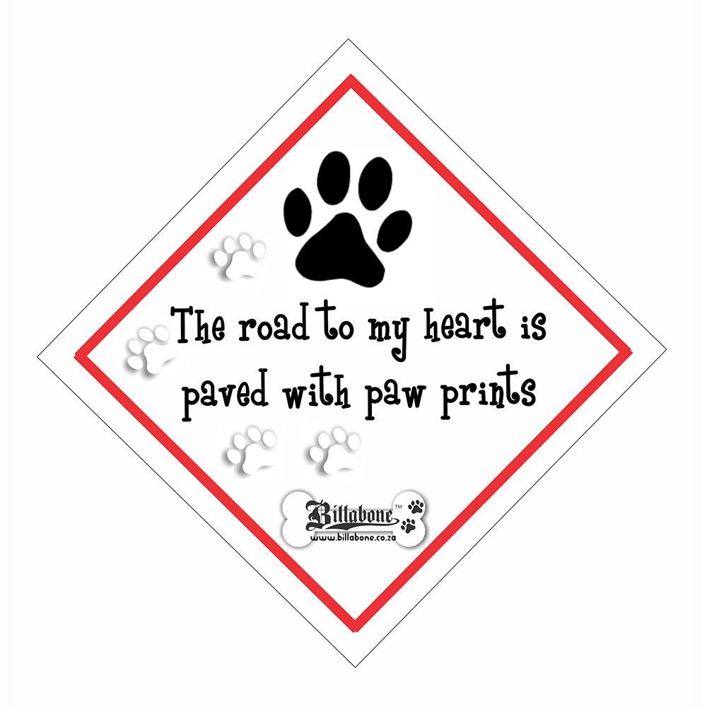 """Billabone - """"The road to my heart is paved with paw prints"""" On Board Sign"""